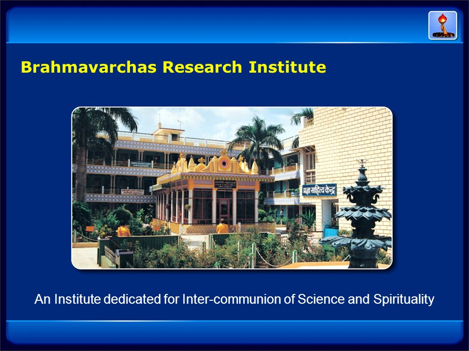 An Institute dedicated for Inter-communion of Science and Spirituality
