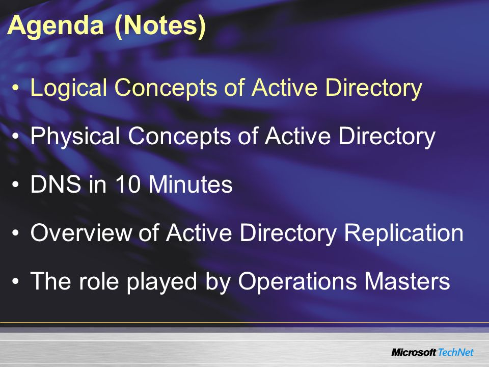 Agenda (Notes) Logical Concepts of Active Directory