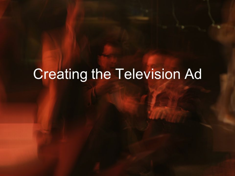 Creating the Television Ad