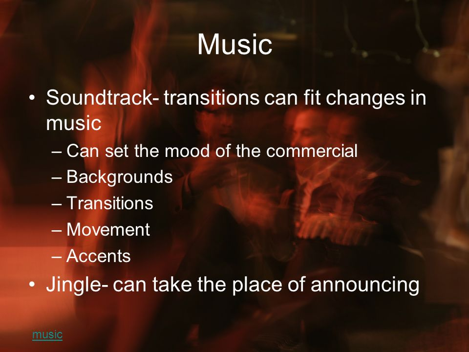 Music Soundtrack- transitions can fit changes in music