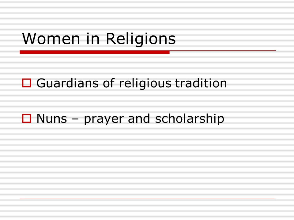 Women in Religions Guardians of religious tradition
