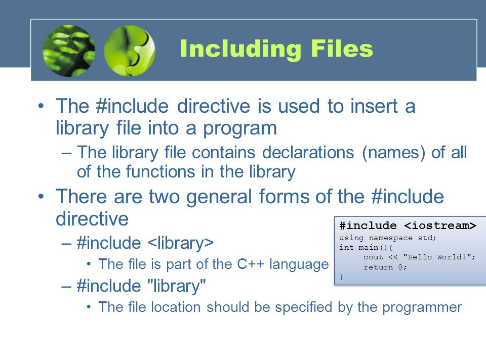 Including Files The #include directive is used to insert a library file into a program.