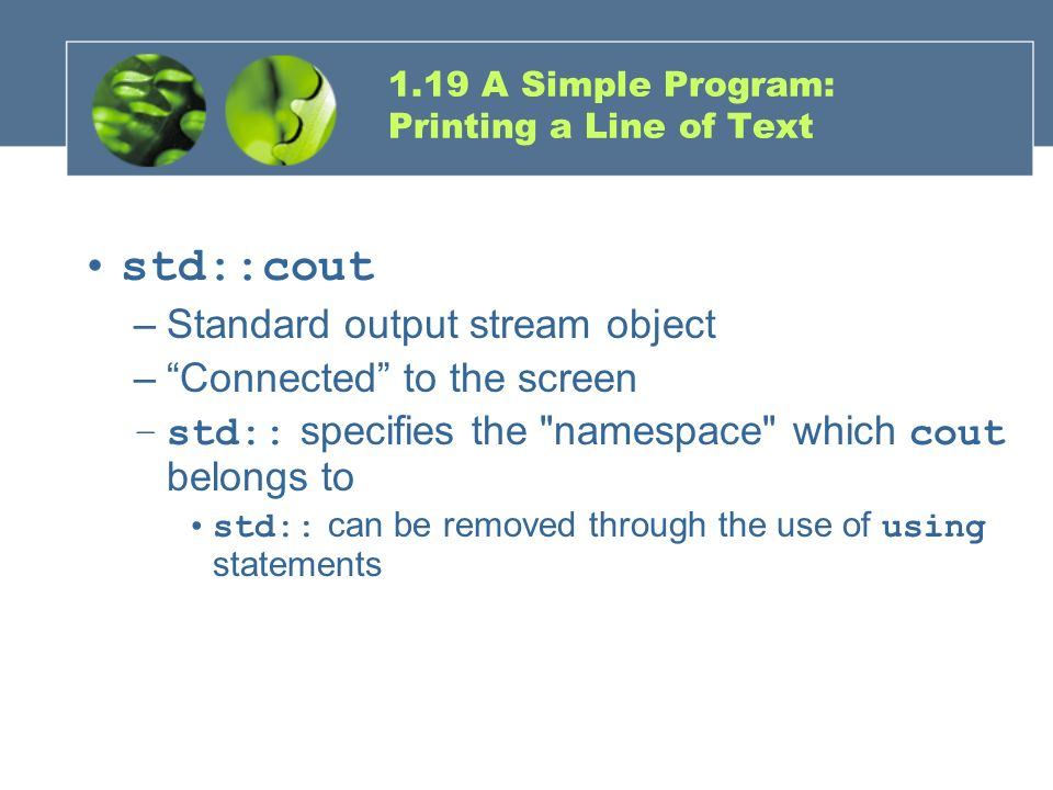 1.19 A Simple Program: Printing a Line of Text