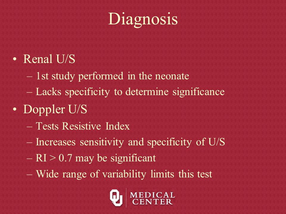 Diagnosis Renal U/S Doppler U/S 1st study performed in the neonate