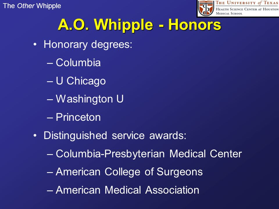 A.O. Whipple - Honors Honorary degrees: Columbia U Chicago