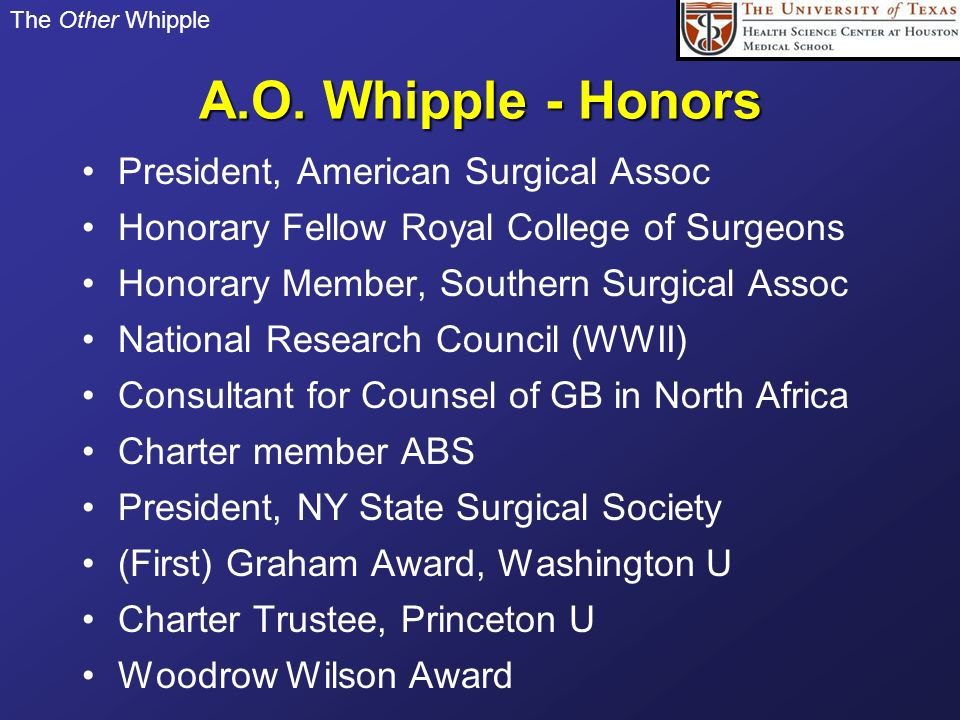 A.O. Whipple - Honors President, American Surgical Assoc