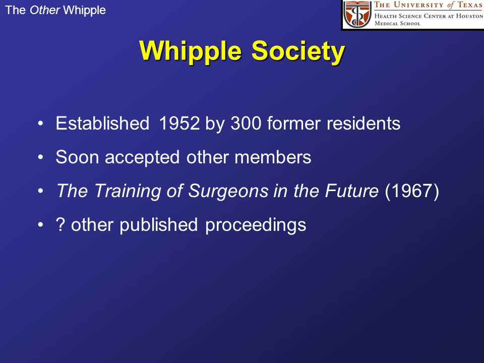 Whipple Society Established 1952 by 300 former residents