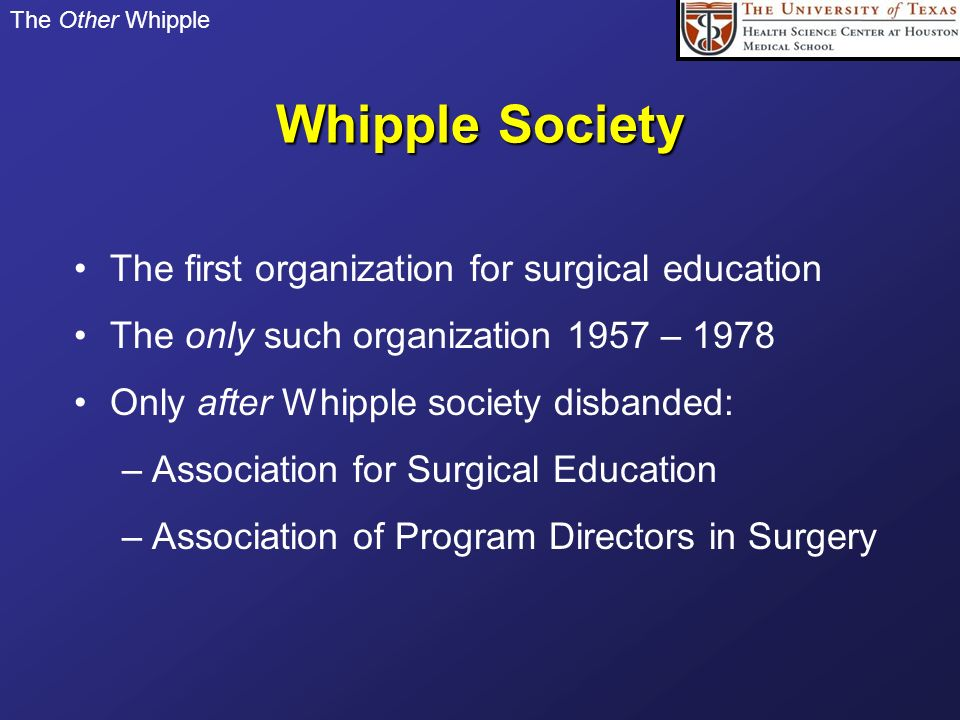 Whipple Society The first organization for surgical education