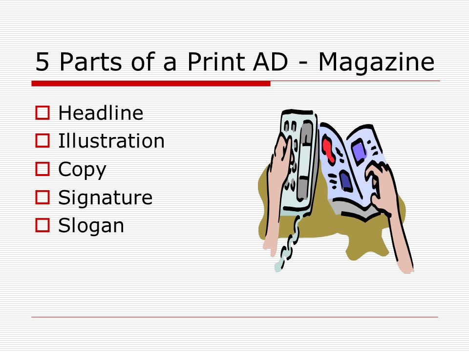 5 Parts of a Print AD - Magazine