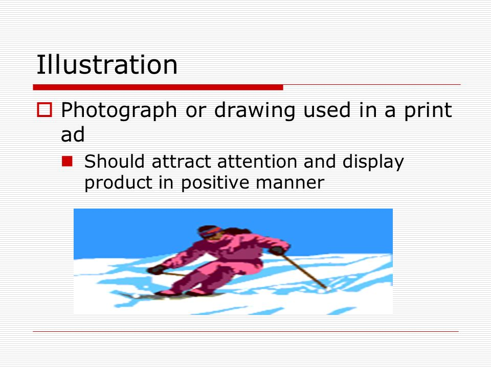 Illustration Photograph or drawing used in a print ad