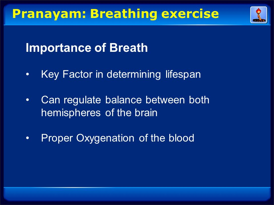 Pranayam: Breathing exercise