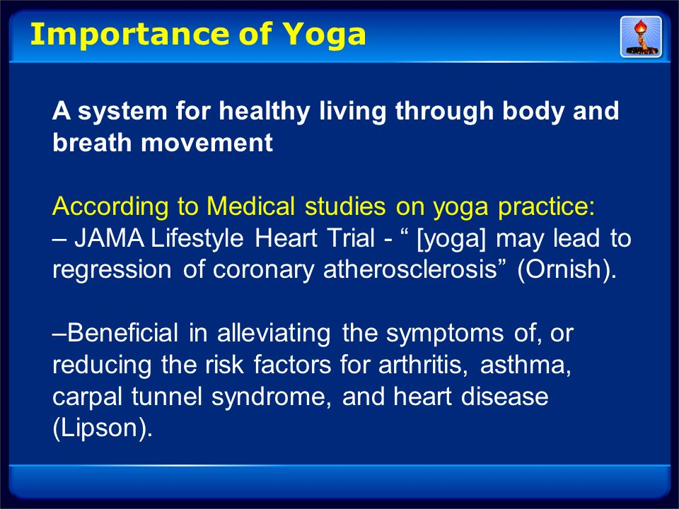 Importance of Yoga A system for healthy living through body and
