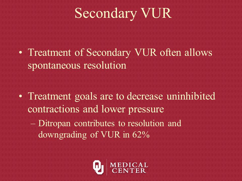 Secondary VUR Treatment of Secondary VUR often allows spontaneous resolution.