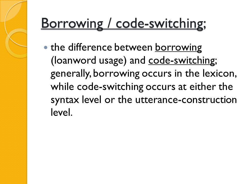 Borrowing / code-switching;