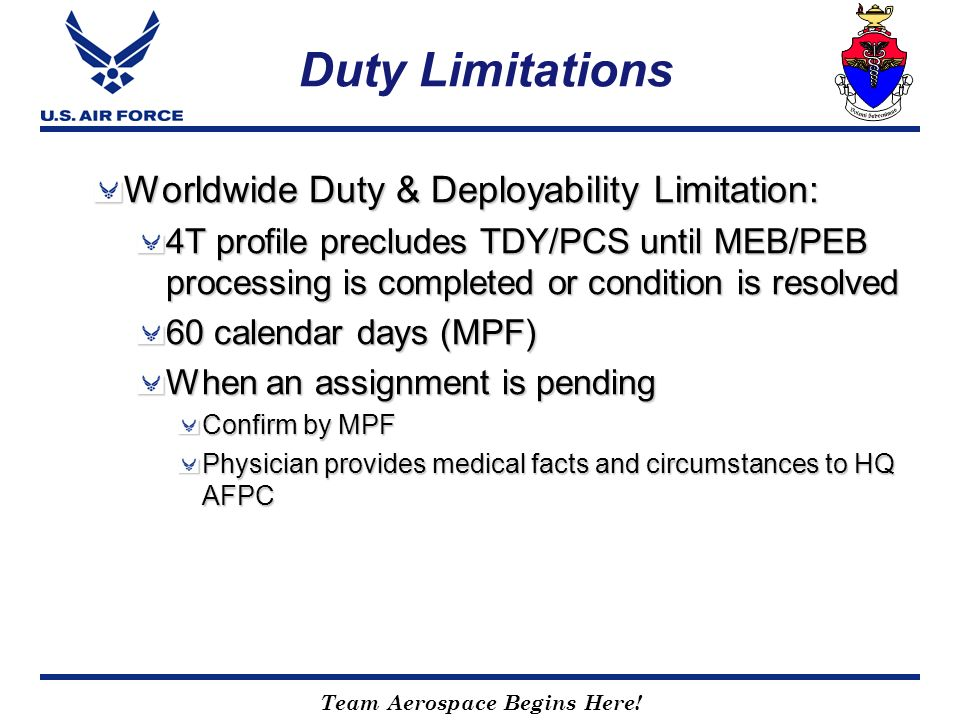 Duty Limitations Worldwide Duty & Deployability Limitation: