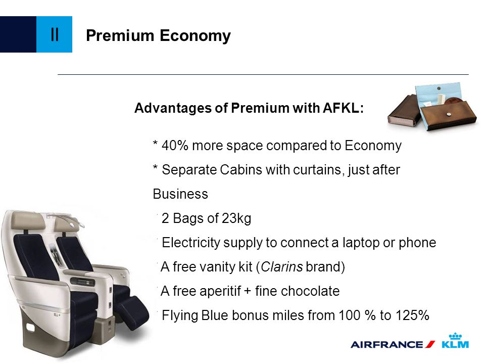 II Premium Economy Advantages of Premium with AFKL: