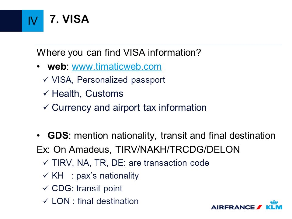 IV 7. VISA Where you can find VISA information