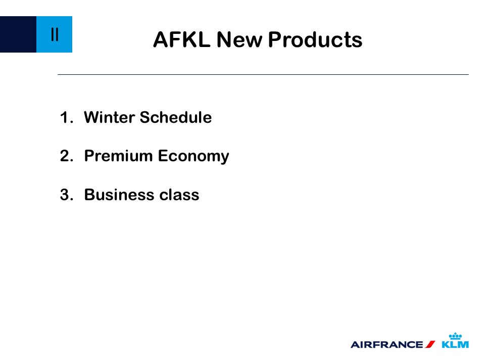 II AFKL New Products Winter Schedule Premium Economy Business class