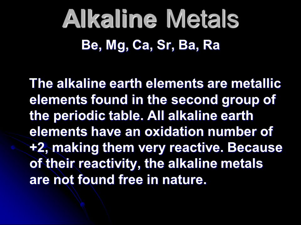 Alkaline Metals Be, Mg, Ca, Sr, Ba, Ra