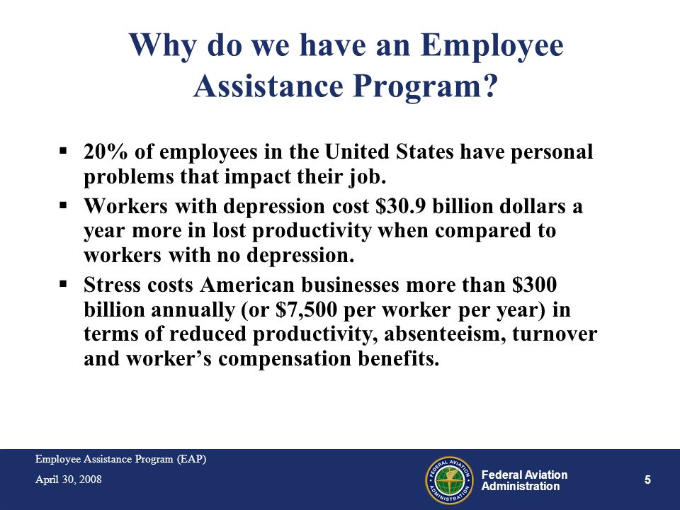 Why do we have an Employee Assistance Program
