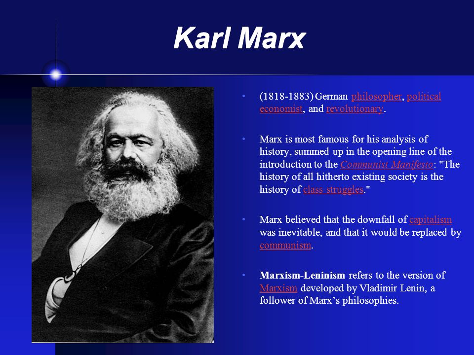 Karl Marx ( ) German philosopher, political economist, and revolutionary.