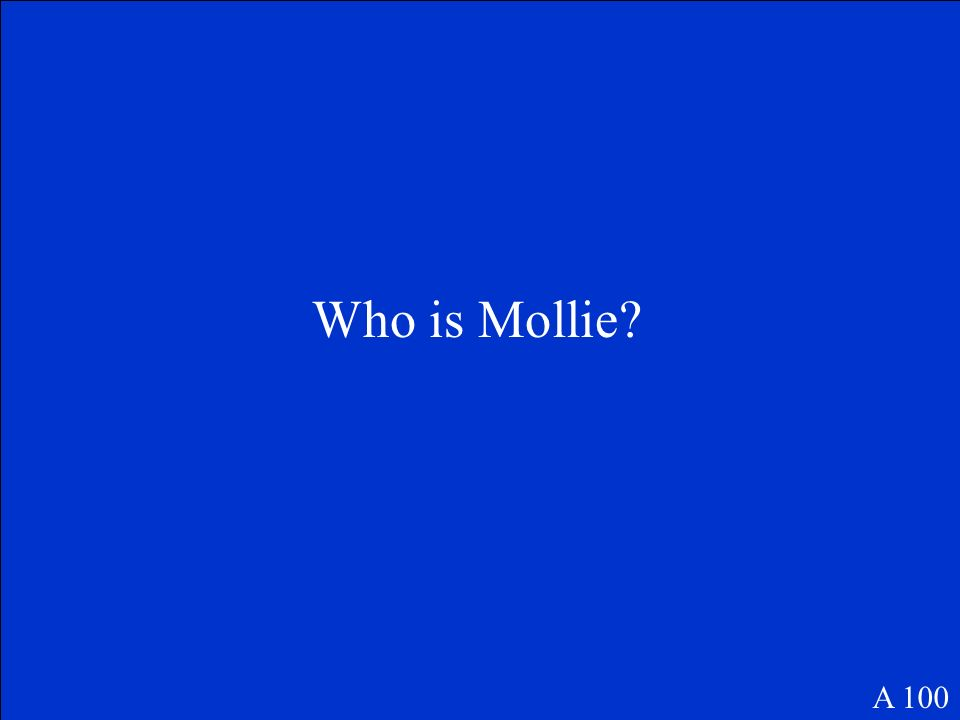 Who is Mollie A 100