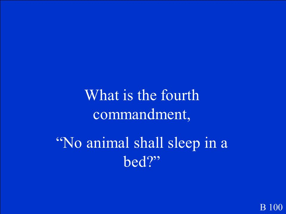 What is the fourth commandment, No animal shall sleep in a bed