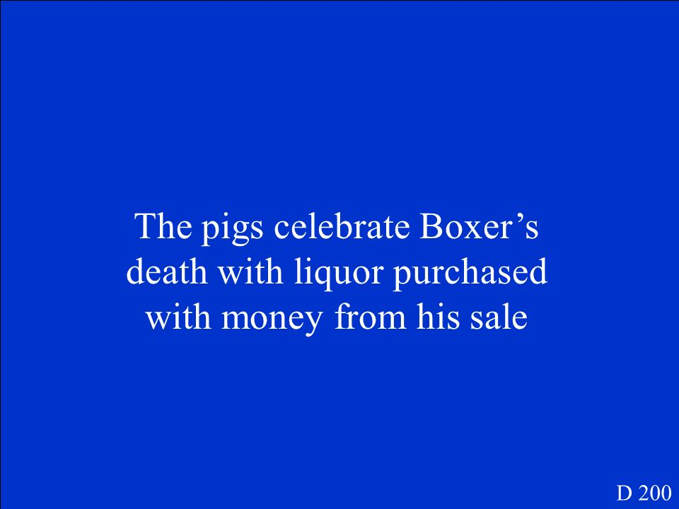 The pigs celebrate Boxer's death with liquor purchased with money from his sale