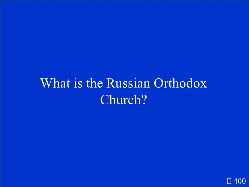 What is the Russian Orthodox Church
