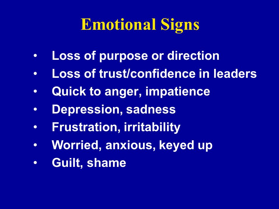 Emotional Signs Loss of purpose or direction