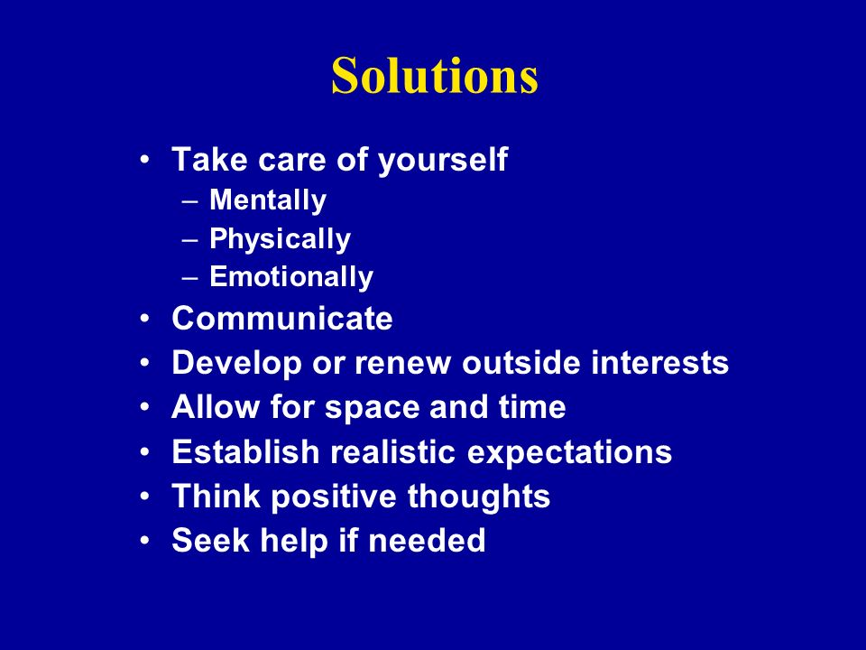 Solutions Take care of yourself Communicate