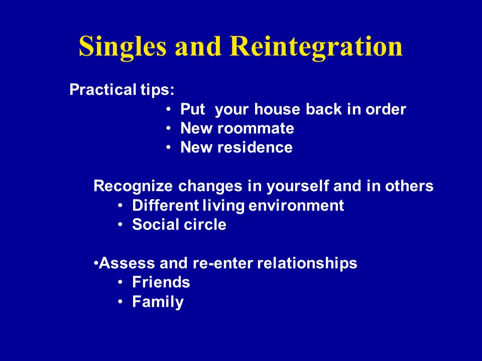 Singles and Reintegration
