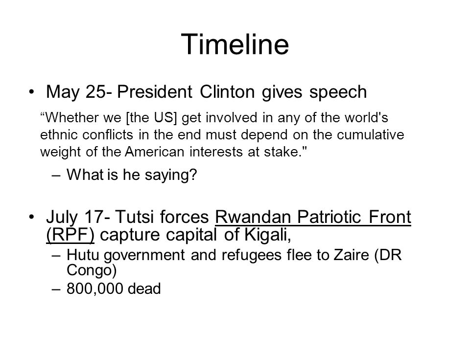 Timeline May 25- President Clinton gives speech