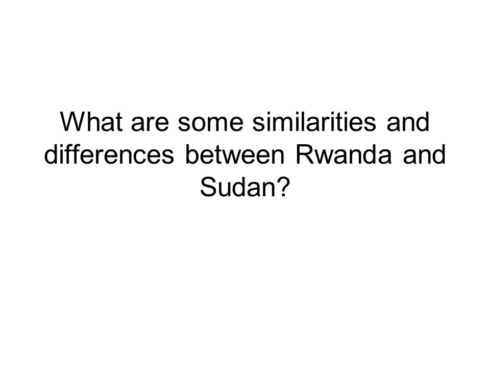 What are some similarities and differences between Rwanda and Sudan