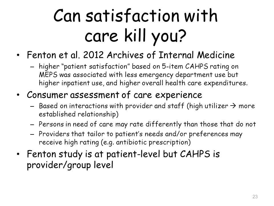 Can satisfaction with care kill you