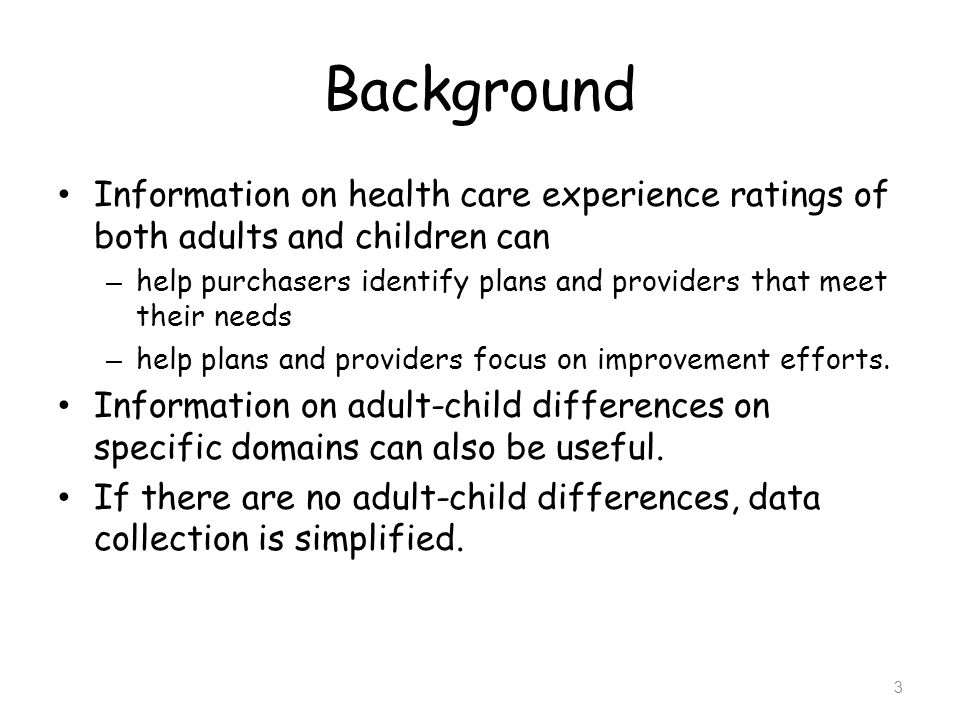 Background Information on health care experience ratings of both adults and children can.