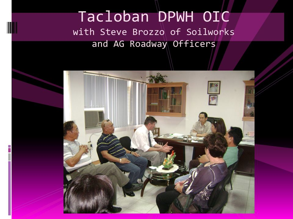 Tacloban DPWH OIC with Steve Brozzo of Soilworks and AG Roadway Officers