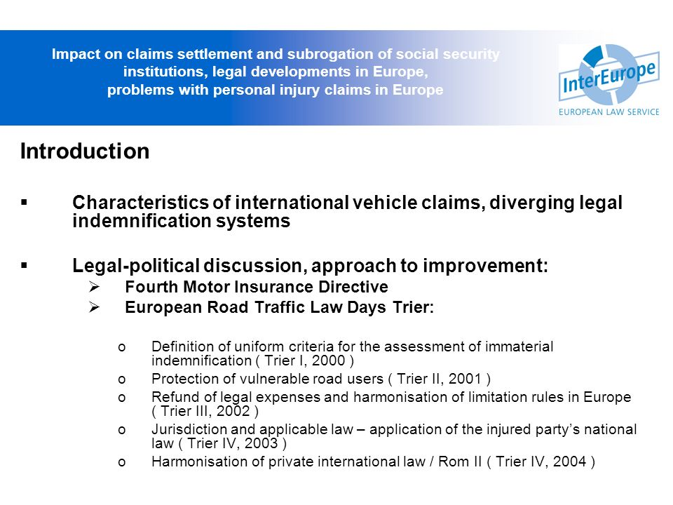 Impact on claims settlement and subrogation of social security institutions, legal developments in Europe, problems with personal injury claims in Europe
