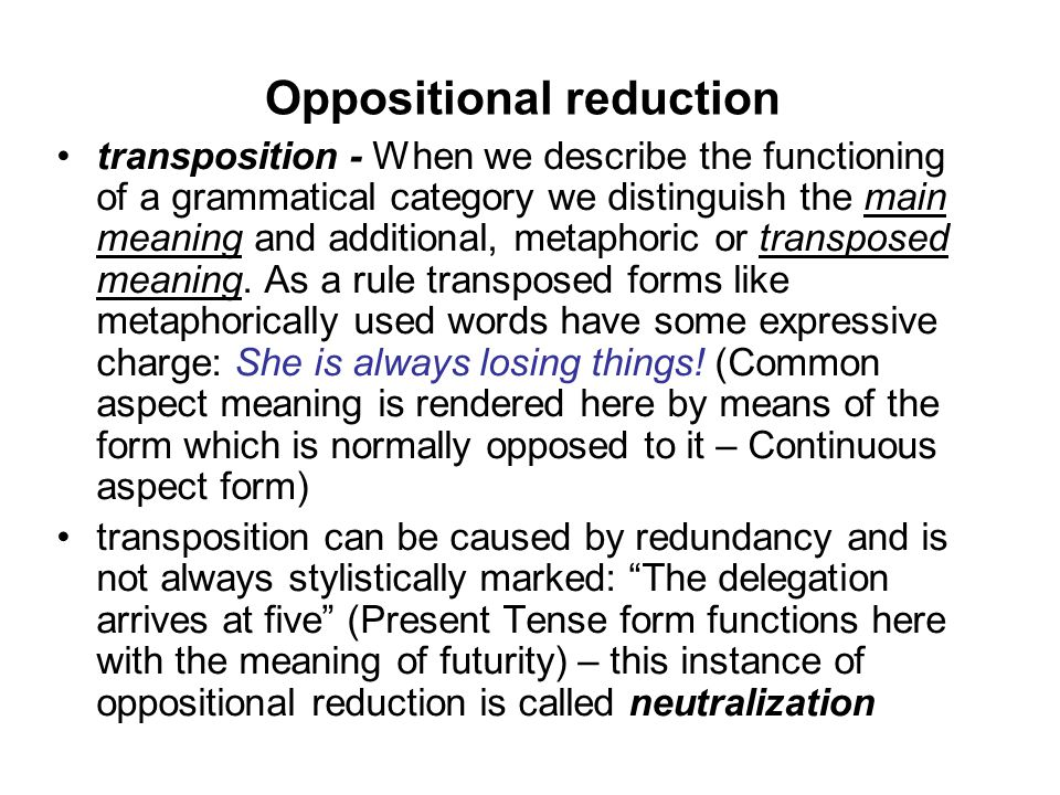 Oppositional reduction