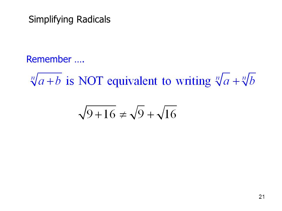 Simplifying Radicals Remember ….