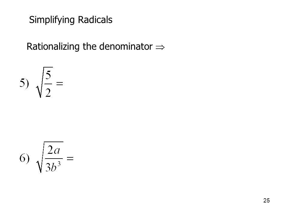 Simplifying Radicals Rationalizing the denominator 
