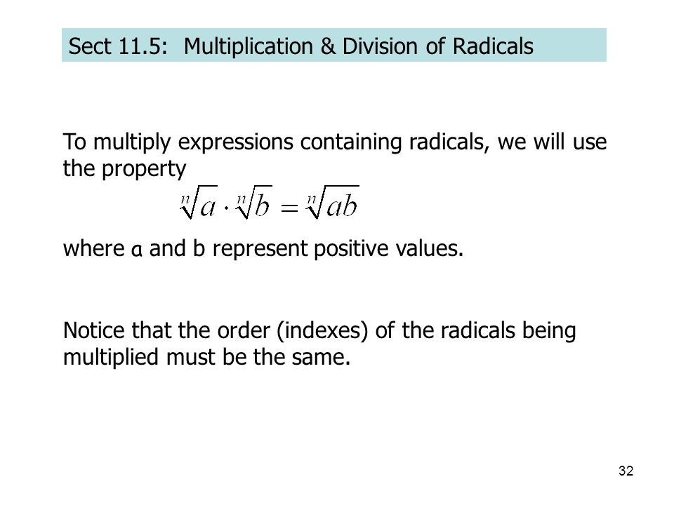 Sect 11.5: Multiplication & Division of Radicals