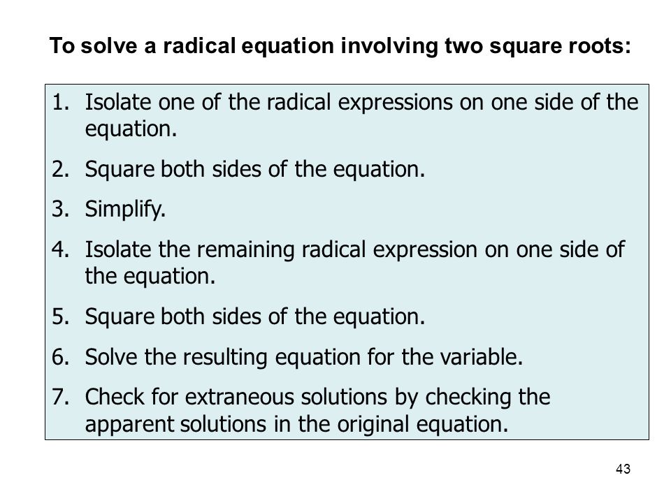To solve a radical equation involving two square roots: