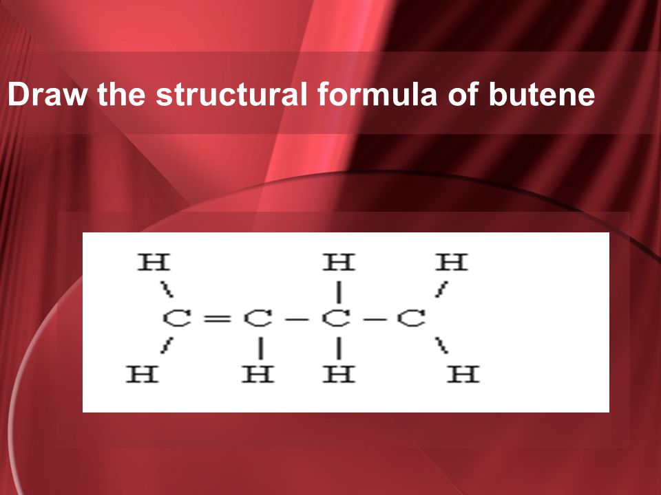 Draw the structural formula of butene