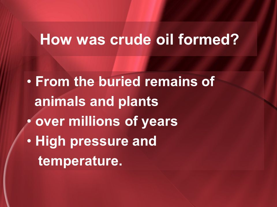 How was crude oil formed
