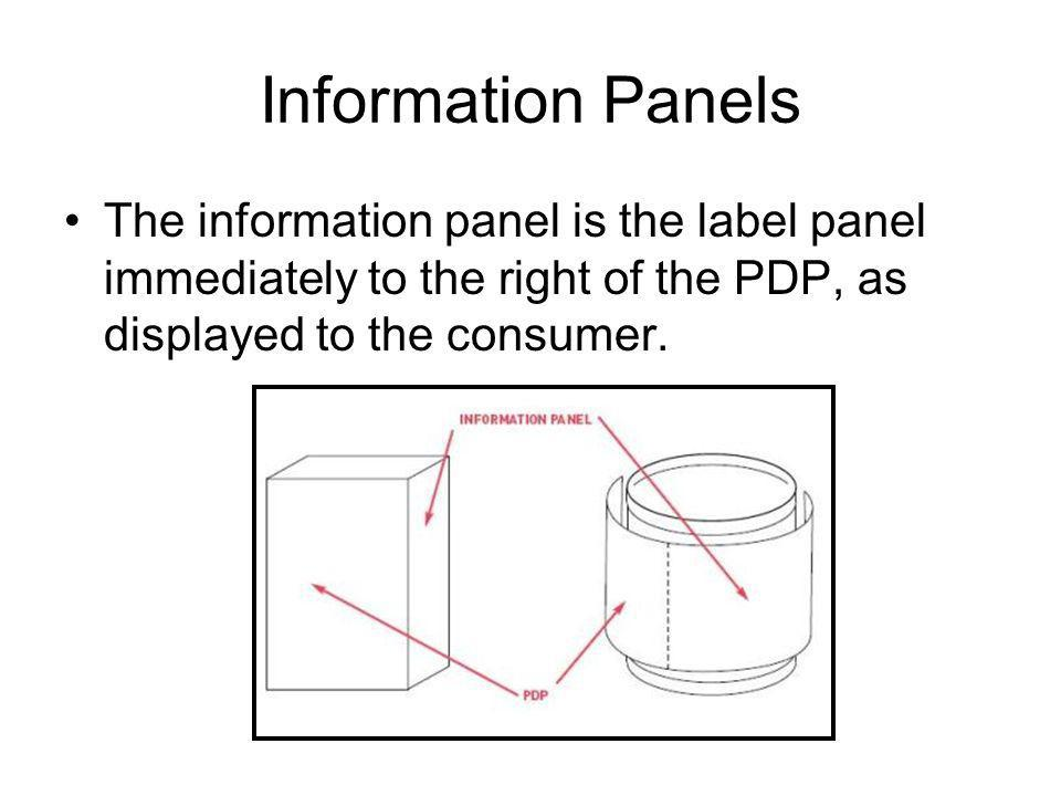 Information Panels The information panel is the label panel immediately to the right of the PDP, as displayed to the consumer.