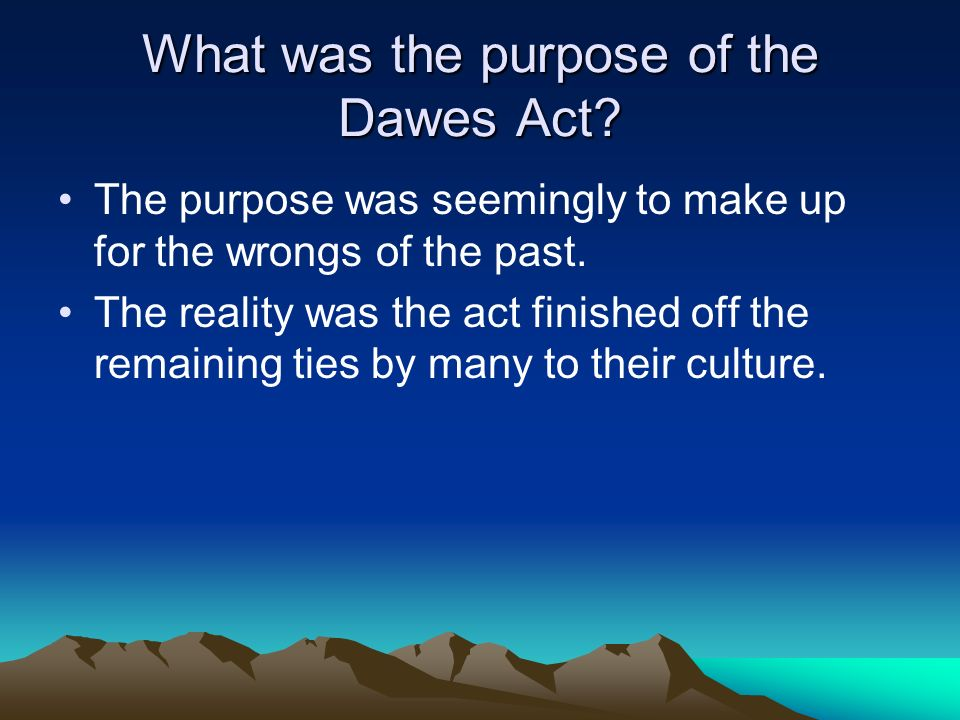 What was the purpose of the Dawes Act