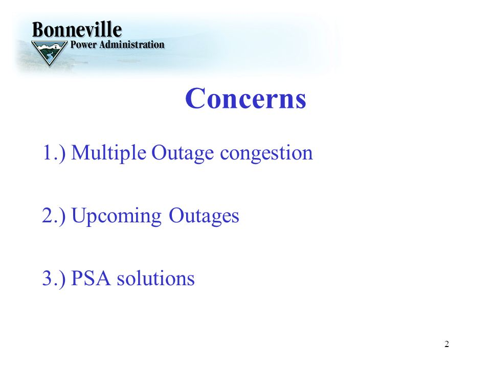Concerns 1.) Multiple Outage congestion 2.) Upcoming Outages