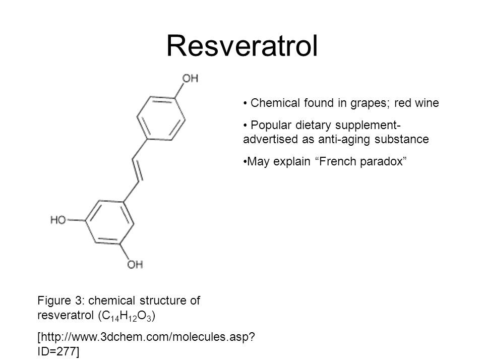 Resveratrol Chemical found in grapes; red wine