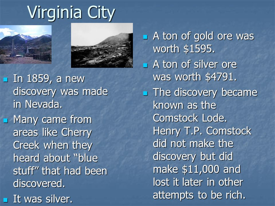 Virginia City A ton of gold ore was worth $1595.